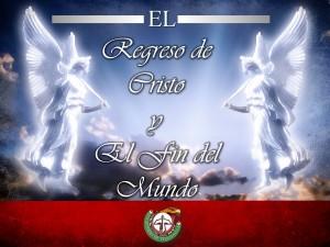 Regreso de Cristo y Fin del Mundo